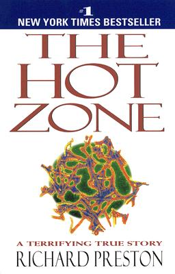 "The Hot Zone: A Terrifying True Story, ""Preston, Richard"""