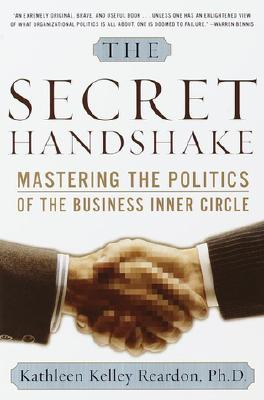 Image for The Secret Handshake: Mastering the Politics of the Business Inner Circle