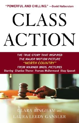 Class Action: The Landmark Case that Changed Sexual Harassment Law, Clara Bingham, Laura Leedy Gansler