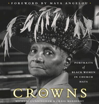 Image for Crowns  Portraits of Black Women in Church Hats