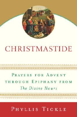 Image for Christmastide: Prayers for Advent Through Epiphany from The Divine Hours