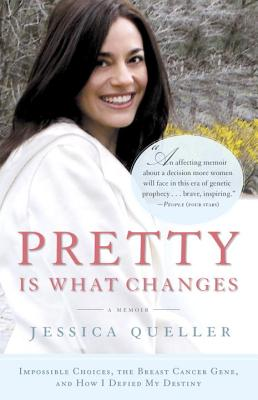 PRETTY IS WHAT CHANGES, JESSICA QUELLER