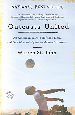Image for Outcasts United : An American Town, a Refugee Team, and One Woman's Quest to Make a Difference