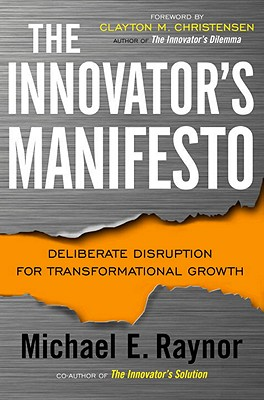 Image for The Innovator's Manifesto: Deliberate Disruption for Transformational Growth