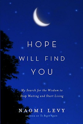 Image for Hope Will Find You: My Search for the Wisdom to Stop Waiting and Start Living