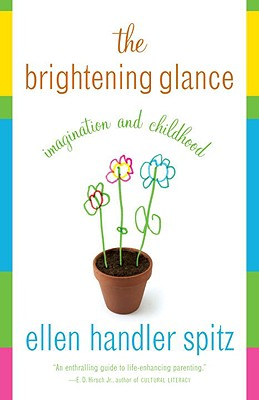 Image for The Brightening Glance: Imagination and Childhood