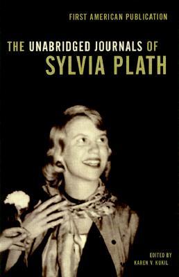 The Unabridged Journals of Sylvia Plath, Plath, Sylvia &  Karen V. Kukil