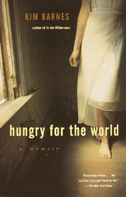 Hungry For The World: A Memoir, Barnes, Kim