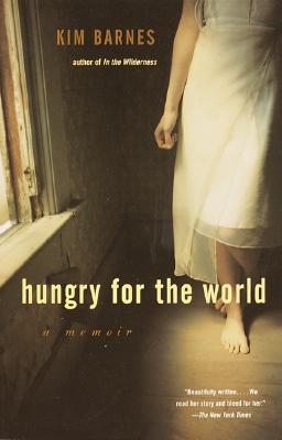 Hungry For The World: A Memoir, Barnes, Kim
