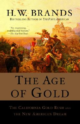 Image for The Age of Gold: The California Gold Rush and the New American Dream (Search and Recover)