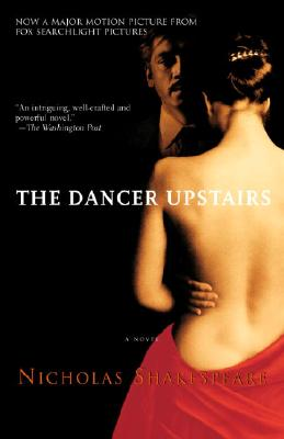 The Dancer Upstairs: A Novel, Shakespeare, Nicholas