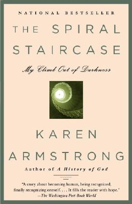 The Spiral Staircase: My Climb Out of Darkness, Karen Armstrong