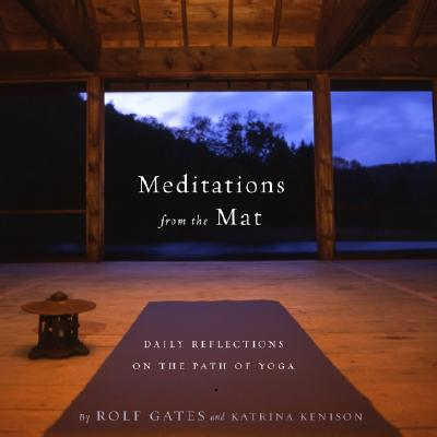Image for Meditations from the Mat  Daily Reflections on the Path of Yoga