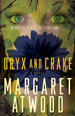 Image for Oryx and Crake (The MaddAddam Trilogy)