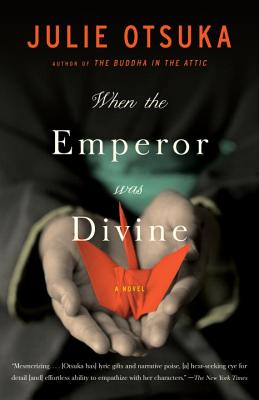 When the Emperor Was Divine: A Novel, Otsuka, Julie