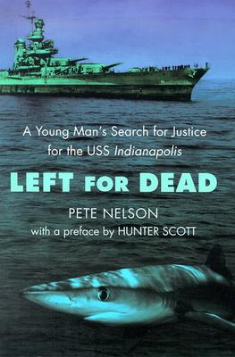 Image for Left for Dead : A Young Mans Search for Justice for the Uss Indianapolis
