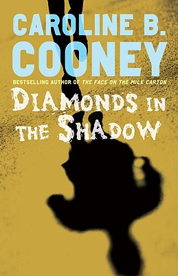 Diamonds in the Shadow, Caroline B. Cooney