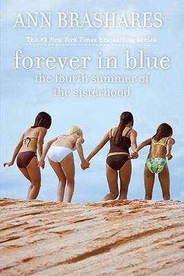 Forever In Blue: The Fourth Summer Of The Sisterhood, Ann Brashares
