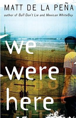 We Were Here, Matt De La Peña