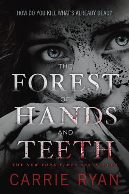 FOREST OF HANDS AND TEETH (FOREST OF HANDS AND TEETH, NO 1), RYAN, CARRIE