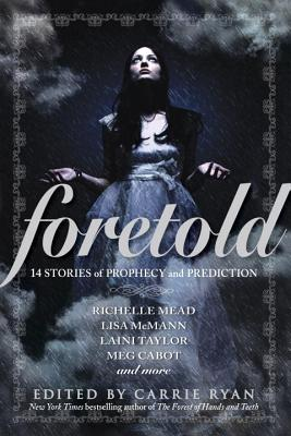 FORETOLD: 14 STORIES OF PROPHECY AND PREDICTION, RYAN, CARRIE [ED.]