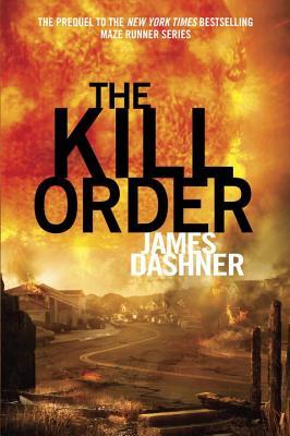 Image for The Kill Order (Maze Runner, Prequel) (The Maze Runner Series)