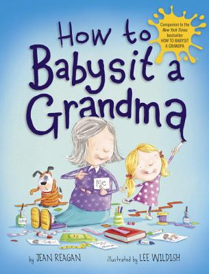 HOW TO BABYSIT A GRANDMA, REAGAN, JEAN