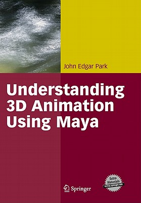 Understanding 3D Animation Using Maya, Park, John Edgar