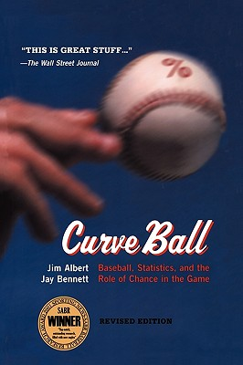 Image for Curve Ball: Baseball, Statistics, And The Role Of Chance In The Game