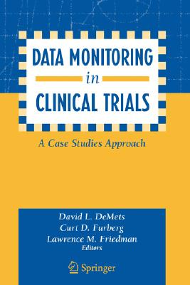 Image for Data Monitoring in Clinical Trials: A Case Studies Approach