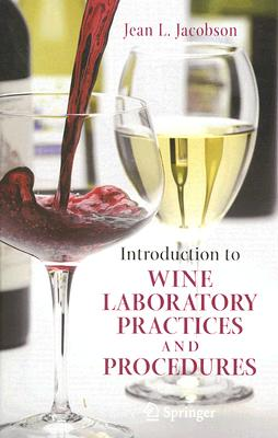 Introduction to Wine Laboratory Practices And Procedures, Jacobson, Jean L.