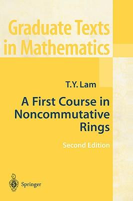 A First Course in Noncommutative Rings (Graduate Texts in Mathematics), Lam, Tsit-Yuen