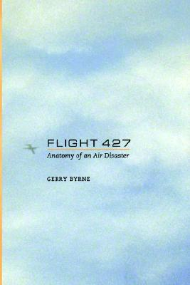 Flight 427: Anatomy of an Air Disaster, Byrne, Gerry