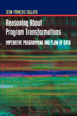 Image for Reasoning About Program Transformations: Imperative Programming and Flow of Data