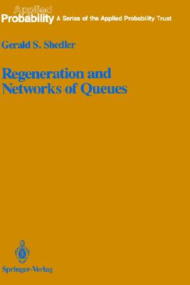 Image for Regeneration and Networks of Queues (Applied Probability (3)) (v. 3)