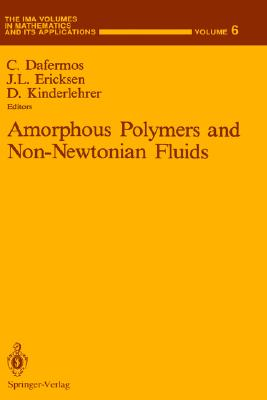 Image for Amorphous Polymers and Non-Newtonian Fluids (The IMA Volumes in Mathematics and its Applications (6))