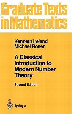 Image for A Classical Introduction to Modern Number Theory (Graduate Texts in Mathematics) (v. 84)