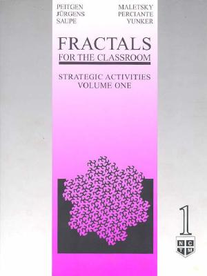 Fractals for the Classroom: Strategic Activities Volume One, Peitgen, Heinz-Otto; J�rgens, Hartmut; Saupe, Dietmar; Maletsky, Evan; Perciante, Terry; Yunker, Lee