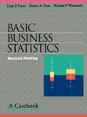 Basic Business Statistics: A Casebook (Textbooks in Matheamtical Sciences), Foster, Dean P.; Stine, Robert A.; Waterman, Richard P.