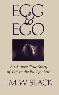 Image for Egg & Ego: An Almost True Story of Life in the Biology Lab