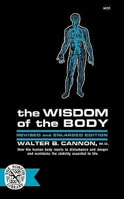 The Wisdom Of The Body, Cannon, Walter B.