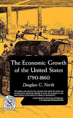 Image for The Economic Growth of the United States: 1790-1860 (The Norton Library : Economics/History ; N346)