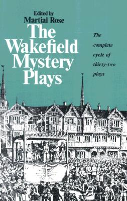 Image for WAKEFIELD MYSTERY PLAYS THE COMPLETE CYCLE OF THIRTY-TWO PLAYS
