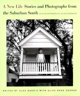 Image for A New Life: Stories and Photographs from the Suburban South (The Lyndhurst Series on the South)