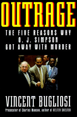 Image for Outrage: The Five Reasons Why O.J. Simpson Got Away With Murder