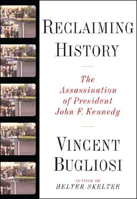 Image for Reclaiming History: The Assassination of President John F. Kennedy