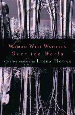 Image for Woman Who Watches Over the World: A Native Memoir