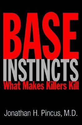 Image for Base Instincts: What Makes Killers Kill?