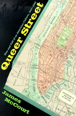 Image for Queer Street : The Rise and Fall of an American Culture, 1947-1985