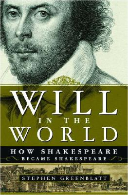 Image for Will in the World: How Shakespeare Became Shakespeare